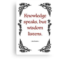 "Jimmy Hendrix - ""Knowledge speaks, but wisdom listens.""   Canvas Print"