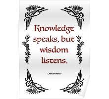 "Jimmy Hendrix - ""Knowledge speaks, but wisdom listens.""   Poster"