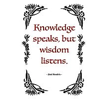 "Jimmy Hendrix - ""Knowledge speaks, but wisdom listens.""   Photographic Print"