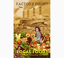 Factory Food or Local Food? T-Shirt