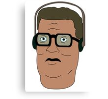 Hank Hill i'll tell you what. Canvas Print