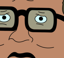 Hank Hill i'll tell you what. Sticker