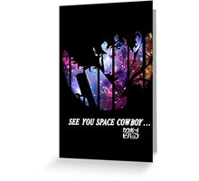 Cowboy Bebop - Nebula Greeting Card