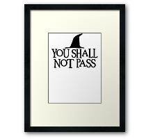 LOTR- You Shall Not Pass Framed Print