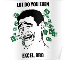 LOL, DO YOU EVEN EXCEL BRO Poster
