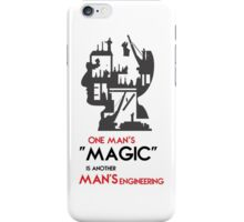 One Man's Magic is Another Man's Engineering by TeeSnaps iPhone Case/Skin