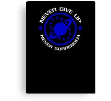 Never Give Up Never Surrender Canvas Print