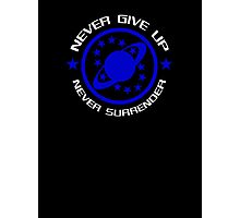 Never Give Up Never Surrender Photographic Print