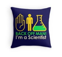 Back off Man I'm a Scientist Throw Pillow