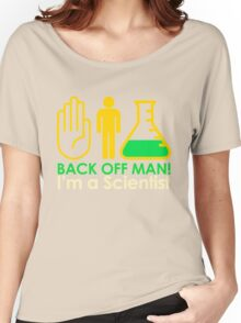 Back off Man I'm a Scientist Women's Relaxed Fit T-Shirt