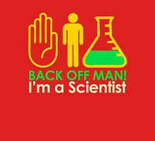 Back off Man I'm a Scientist Unisex T-Shirt