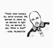 Karl Pilkington - Evolution Quote by Idiot-Nation