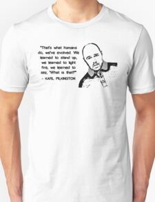 Karl Pilkington - Evolution Quote Unisex T-Shirt