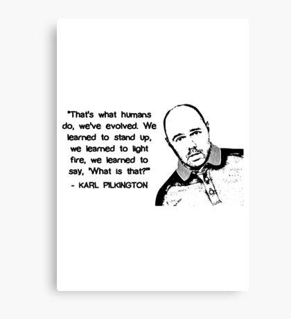 Karl Pilkington - Evolution Quote Canvas Print