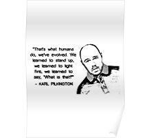 Karl Pilkington - Evolution Quote Poster
