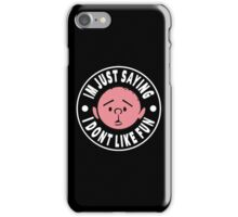 Karl Pilkington - Im Just Saying I Dont Like Fun iPhone Case/Skin