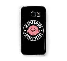 Karl Pilkington - Im Just Saying I Dont Like Fun Samsung Galaxy Case/Skin