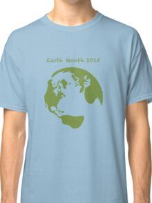 Earth Month 2015 Classic T-Shirt