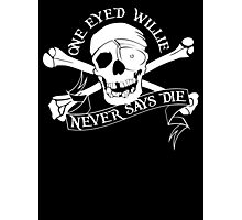 One Eyed Willie Never Says Die Photographic Print