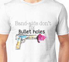 Band-aids don't fix bullet holes.  Unisex T-Shirt