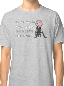 Karl Pilkington - Quote Classic T-Shirt