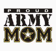 Proud Army Mom by jaylajones
