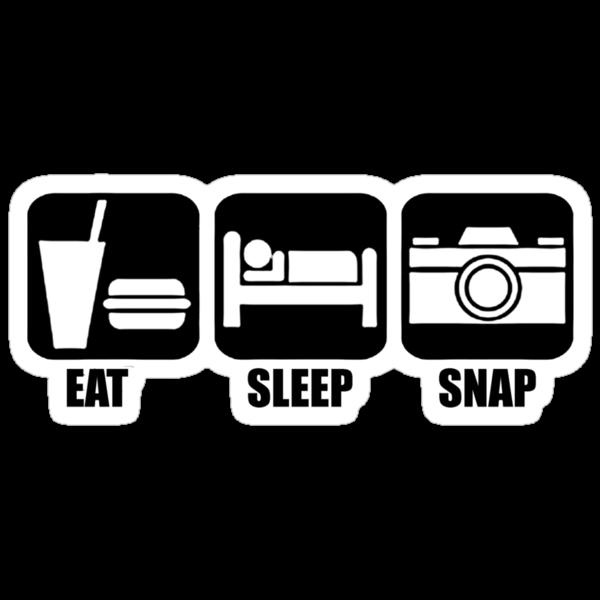 Eat Sleep Snap by Jeff Newell