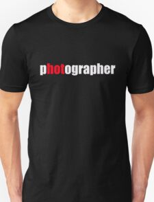 One HOT Photographer T-Shirt