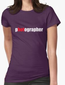 One HOT Photographer Womens Fitted T-Shirt