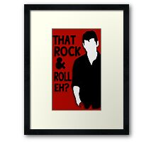 That Rock & Roll, Eh? Framed Print