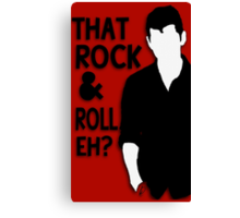That Rock & Roll, Eh? Canvas Print