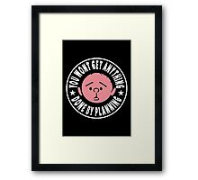 Karl Pilkington - You Wont Get Anything Done By Planning Framed Print