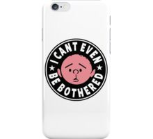 Karl Pilkington - I Cant Even Be Bothered iPhone Case/Skin