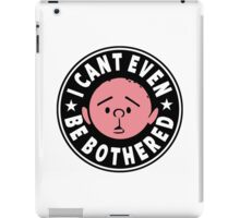 Karl Pilkington - I Cant Even Be Bothered iPad Case/Skin