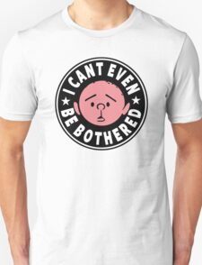 Karl Pilkington - I Cant Even Be Bothered Unisex T-Shirt