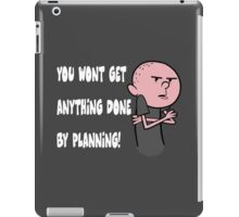 Karl Pilkington - You Wont Get Anything Done By Planning iPad Case/Skin