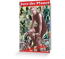 Save the Planet, Ride a Bike! Greeting Card