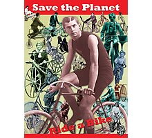 Save the Planet, Ride a Bike! Photographic Print
