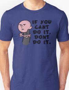 Karl Pilkington - Quote T-Shirt