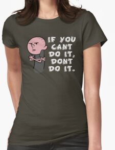 Karl Pilkington - If You Cant Do It Dont Do It Womens Fitted T-Shirt
