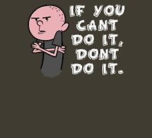 Karl Pilkington - If You Cant Do It Dont Do It Unisex T-Shirt