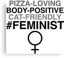 Pizza-Loving, Body-Positive, Cat-Friendly Feminist Canvas Print