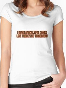 I make apocalypse jokes like there's no tomorrow. Women's Fitted Scoop T-Shirt