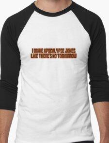 I make apocalypse jokes like there's no tomorrow. Men's Baseball ¾ T-Shirt