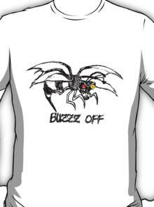 Buzz off t-shirt T-Shirt