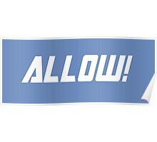 ALLOW!  Poster