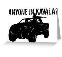 ANYONE IN KAVALA - Arma 3 Greeting Card