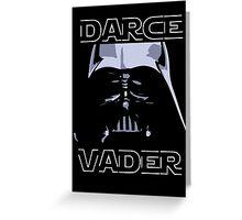 Darce Vader Greeting Card