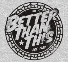 Better Than This - Black by newdamage