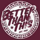 Better Than This - White by newdamage
